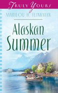 Alaskan Summer (#654 in Heartsong Series) eBook