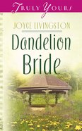Dandelion Bride (#602 in Heartsong Series) eBook