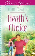 Heath's Choice (Heartsong Series) eBook