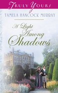A Light Among Shadows (#544 in Heartsong Series) eBook