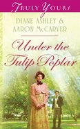 Under the Tulip Poplar (Heartsong Series) eBook