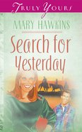 Search For Yesterday (#129 in Heartsong Series) eBook