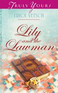 Lily and the Lawman (#916 in Heartsong Series) eBook