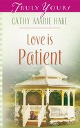 Love is Patient (#545 in Heartsong Series) eBook