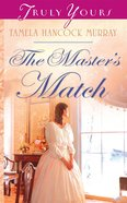 The Master's Match (Heartsong Series) eBook