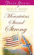 Mountains Stand Strong (#760 in Heartsong Series) eBook