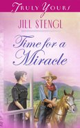 Time For a Miracle (#335 in Heartsong Series) eBook