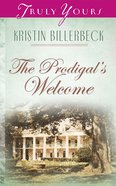 The Prodigal's Welcome (#444 in Heartsong Series) eBook