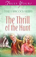 The Thrill of the Hunt (#501 in Heartsong Series) eBook