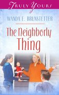The Neighborly Thing (#517 in Heartsong Series)