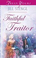 Faithful Traitor (Heartsong Series) eBook