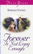 Forever is Not Long Enough (Heartsong Series) eBook