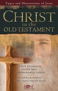 Christ in the Old Testament: 13 Old Testament People Who Foreshadowed Christ (Rose Guide Series) eBook