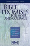 Bible Promises For Hope and Courage: 100 Favorite Bible Passages About God's Care For His People (Rose Guide Series) eBook