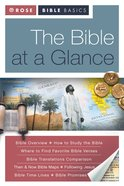 The Bible At a Glance (Rose Bible Basics Series)