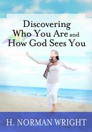 Discovering Who You Are and How God Sees You eBook