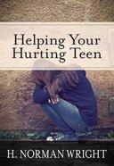 Helping Your Hurting Teen eBook