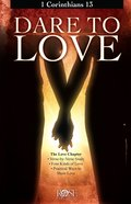 Dare to Love: 1 Corinthians 13 (Rose Bible Basics Series) eBook