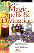 10 Questions & Answers on Magic, Spells, & Divination (Rose Bible Basics Series)