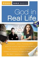 God in Real Life (Rose Bible Basics Series)