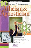 10 Questions & Answers on Atheism and Agnosticism (Rose Guide Series) eBook