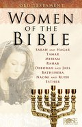 Women of the Bible: Old Testament (Rose Guide Series)