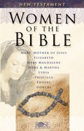 Women of the Bible: New Testament (Rose Guide Series) eBook