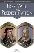 Free Will Vs. Predestination (Rose Guide Series)
