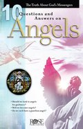 10 Questions and Answers on Angels: Angels Are Fascinating Beings! (Rose Guide Series) eBook