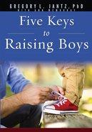 Five Keys to Raising Boys eBook