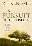 In Pursuit of His Wisdom eBook