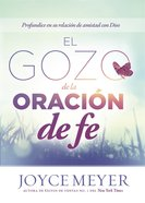 El Gozo De La Oracin De Fe eBook