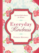 Everyday Kindness (Spiritual Refreshment For Women Series) eBook