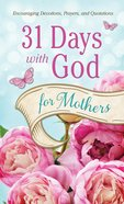 31 Days With God For Mothers (Value Book Series) eBook