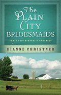 The Plain City Bridesmaids (3in1) (Plain City Bridemaids Series)