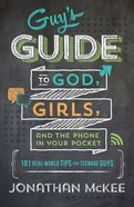 The Guy's Guide to God, Girls, and the Phone in Your Pocket eBook