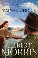 Rainas Choice (#03 in Western Justice Series)