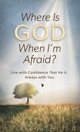 Where is God When I'm Afraid? (Value Book Series) eBook