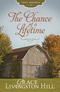 The Chance of a Lifetime (#58 in Grace Livingston Hill Series) eBook