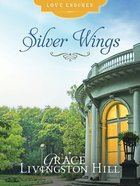 Silver Wings (Love Endures Series) eBook