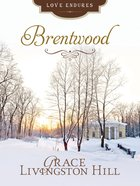 Brentwood (Love Endures Series) eBook