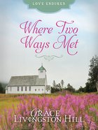 Where Two Ways Met (Love Endures Series) eBook