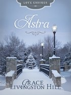 Astra (Love Endures Series) eBook