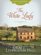 The White Lady (Love Endures Series) eBook