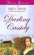 Darling Cassidy (The St John Family Saga #01) (#424 in Heartsong Series) eBook