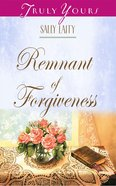 Remnant of Forgiveness (#423 in Heartsong Series)