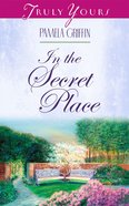 In the Secret Place (#420 in Heartsong Series) eBook