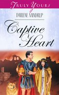 Captive Heart (#419 in Heartsong Series) eBook