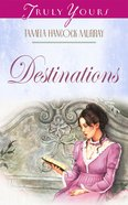 Destinations (#408 in Heartsong Series) eBook