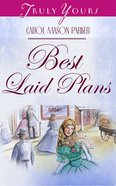 The Best Laid Plans (Main Series #03) (#403 in Heartsong Series) eBook
